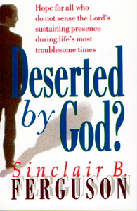 Deserted by God - Sinclair Ferguson